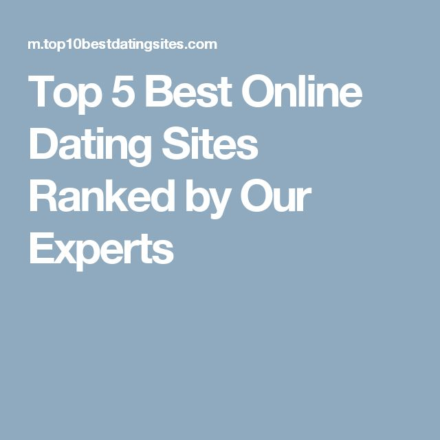 Top 5 Best Online Dating Sites Ranked by Our Experts