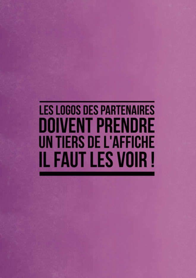 """""""Les logos des partenaires doivent prendre un tiers de l'affiche. IL FAUT LES VOIR !"""""""