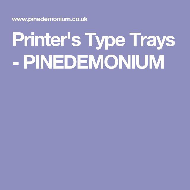 Printer's Type Trays - PINEDEMONIUM