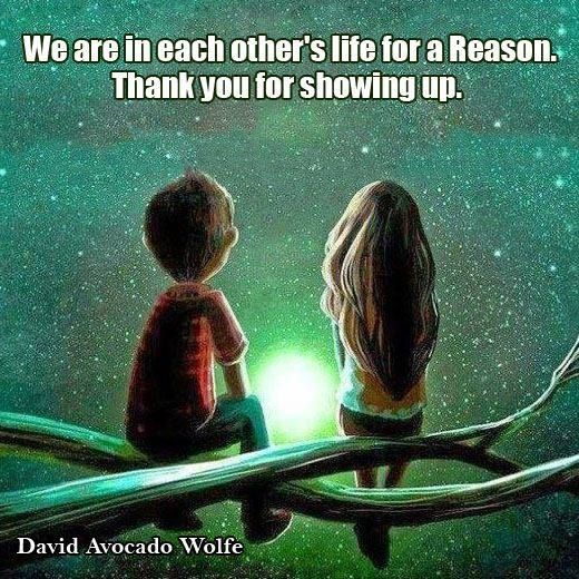 We are in each other's life for a reason.