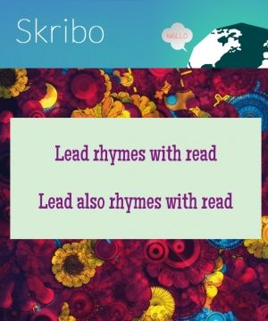 Lead rhymes with read lead also rhymes with read