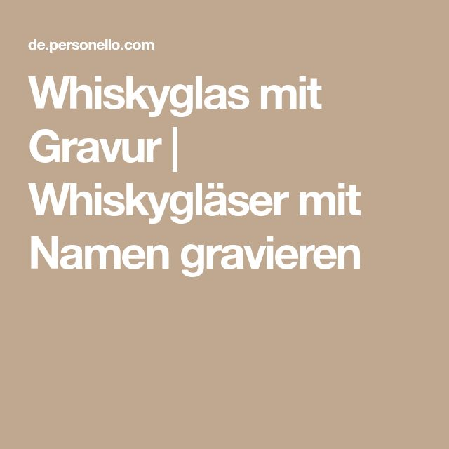 Whiskyglas mit Gravur | Whiskygläser mit Namen gravieren