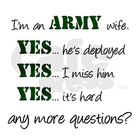 Just one...why are you so freaking HOSTILE???: Army Strong, Army Deployment Quotes, Army Life, Army Girlfriends, Military Wife, Wife Army, Army Wives, Military Life, Army Wifemilitari