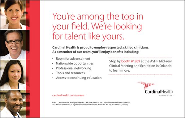 Cardinal Health - We're Looking for Talent like Yours (as seen in the 20Ways Winter 2017 Hospital & Infusion Issue).