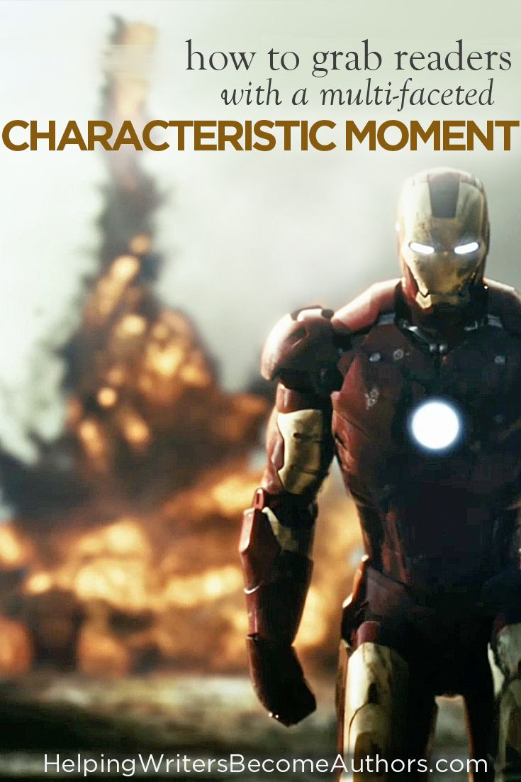 Learn how Iron Man's characteristic moment made sure we'd pay attention to Tony Stark for 8 years and counting--and how you can do the same in your book.