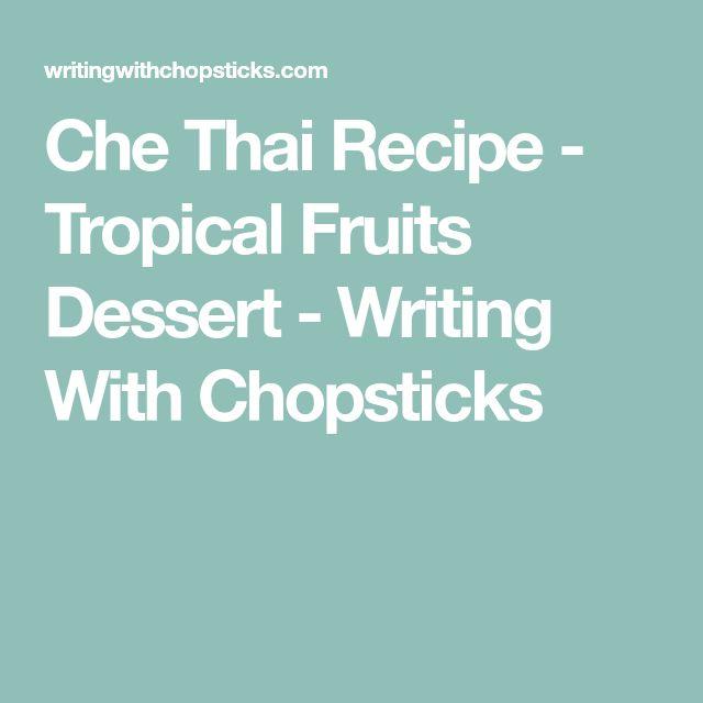 Che Thai Recipe - Tropical Fruits Dessert - Writing With Chopsticks