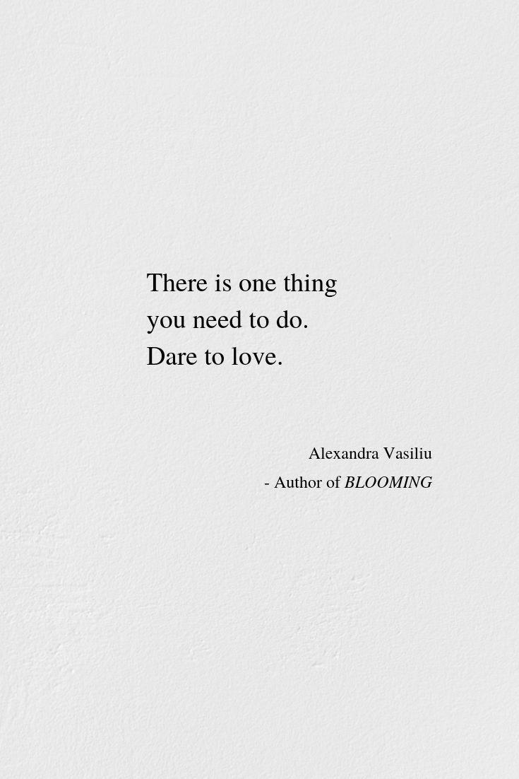 Dare To Love Alexandra Vasiliu Love Dare Passion Poems Hidden Love Quotes