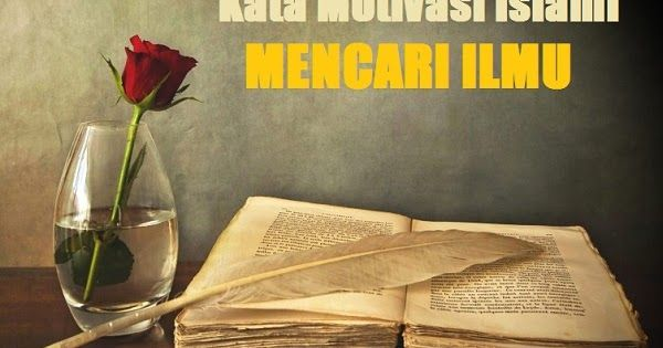 Kata Bijak Menuntut Ilmu Islam