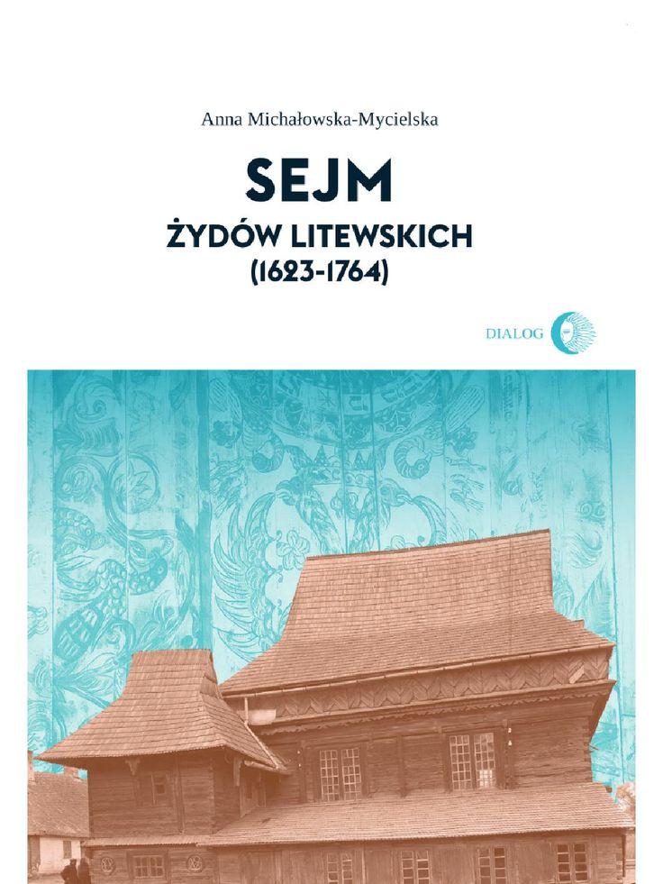Sejm Żydów litewskich (1623-1764) - ebook.Sejm Żydów litewskich (waad litewski) był centralną reprezentacją żydowską na terenie Wielkiego Księstwa Litewskiego. Działał przez prawie półtora wieku (1623-1764), a jego aktywność dotyczyła wszystkich sfer życia społeczeństwa żydowskiego. Podejmował szeroko zakrojone działania na rzecz ogółu Żydów litewskich na sejmach i sejmikach szlacheckich, na dworze królewskim, w sądach nieżydowskich, na dworach magnackich. Książka pokazuje nie tylko…