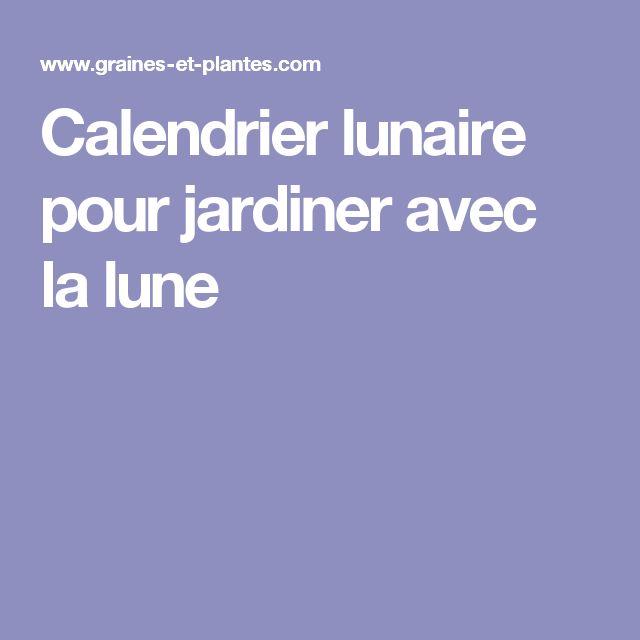 Best 25 calendrier lunaire ideas on pinterest - Jardinner avec la lune ...