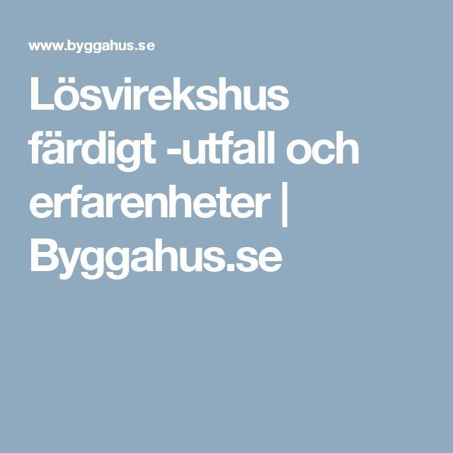 Lösvirekshus färdigt -utfall och erfarenheter | Byggahus.se