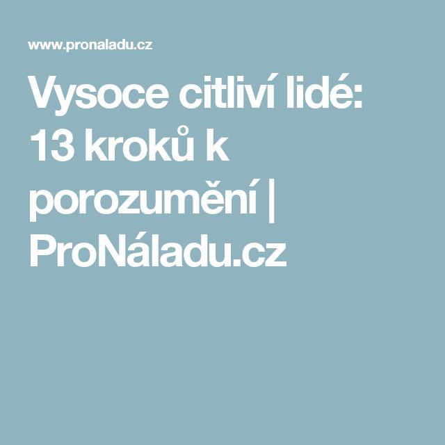 Vysoce citliví lidé: 13 kroků k porozumění   ProNáladu.cz