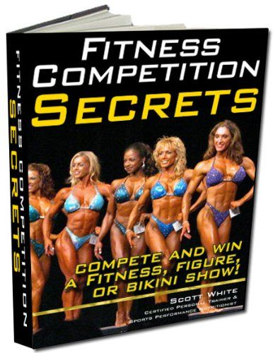 cool Fitness, Bikini, and Figure Competition Guide: Only for Serious Competitors who want to win! (Fitness Competition Secrets Book 1)