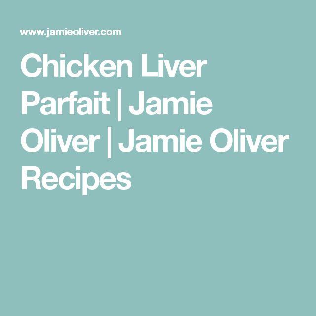 Chicken Liver Parfait | Jamie Oliver | Jamie Oliver Recipes