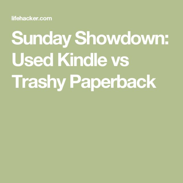Sunday Showdown: Used Kindle vs Trashy Paperback
