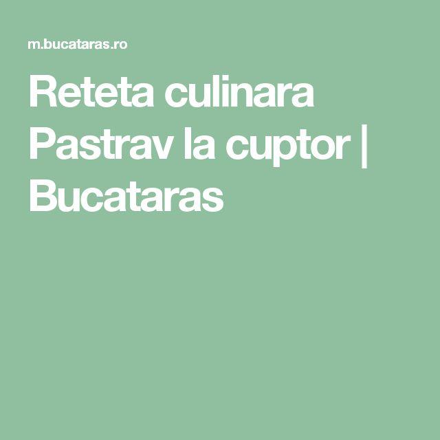Reteta culinara Pastrav la cuptor   Bucataras