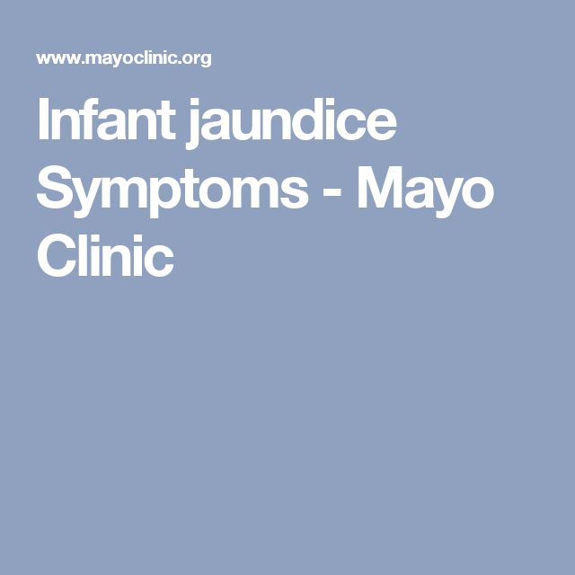 Infant jaundice Symptoms - Mayo Clinic