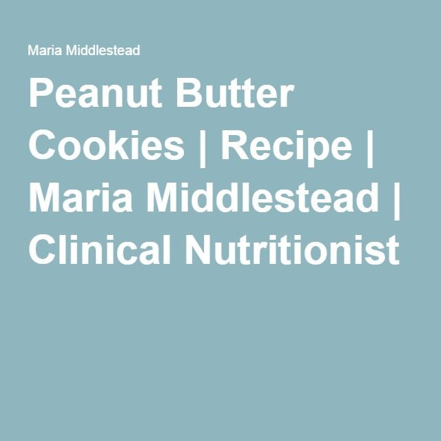 Peanut Butter Cookies | Recipe | Maria Middlestead | Clinical Nutritionist