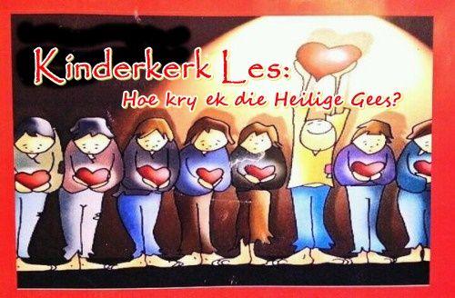 Kinderkerk Les: 3. Hoe kry ek die Heilige Gees?