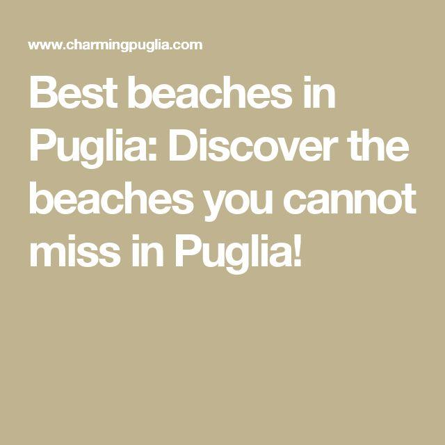 Best beaches in Puglia: Discover the beaches you cannot miss in Puglia!