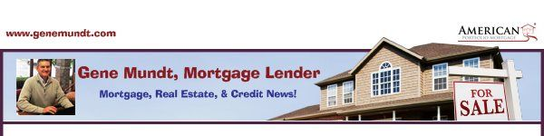 Mortgage, Real Estate, and Credit News, February 6, 2015 - by Gene Mundt, Chicagoland Mortgage Lender, www.genemundt.com, 708.921.6331, NMLS #216987, IL Lic. #0006220, WI Licensed.  #realestatenews #chicagolandrealestate #mortgages #www.genemundt.com