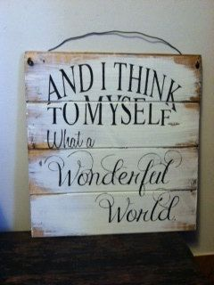And I think to myself what a wonderful world sign by OttCreatives, $23.00
