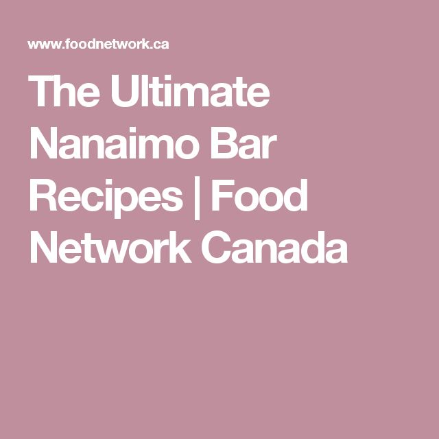 The Ultimate Nanaimo Bar Recipes | Food Network Canada