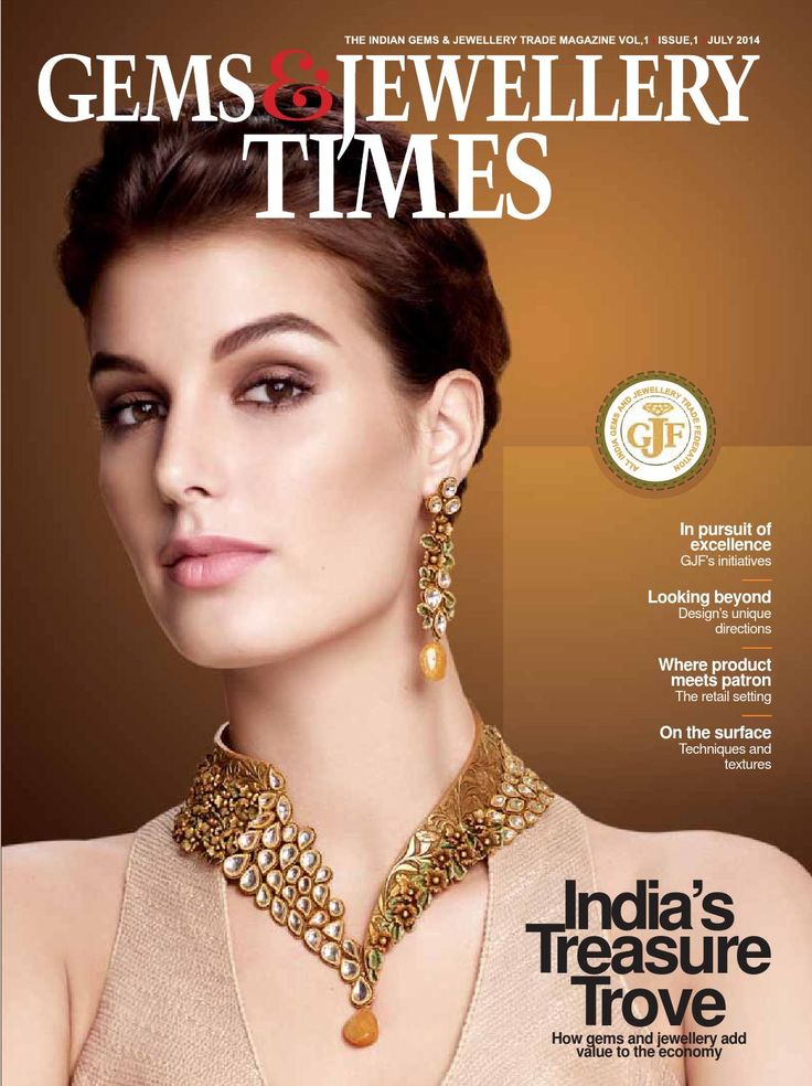 Gems & Jewellery Times  Inaugural Issue, Edition July- Aug, 2014 A  B2B Trade Magazine by GJF