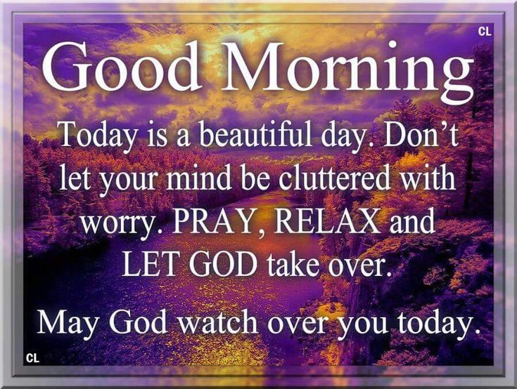 Good Morning, May God Watch Over You Today