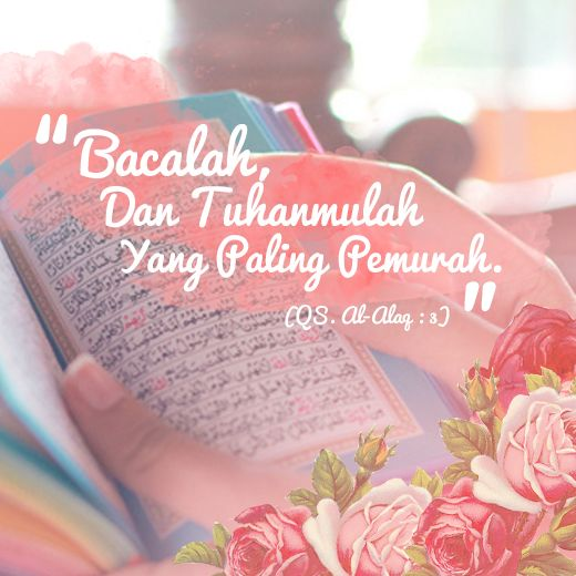 """""""Bacalah, dan Tuhanmulah yang Paling Pemurah"""" (QS. Al-Alaq : 3) #HijUpQuote #GetUpQuote #Quote"""