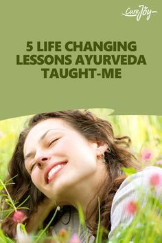 5 Life Changing Lessons Ayurveda Taught Me ==>