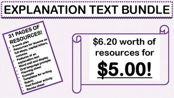 In this bundle, you will receive 31 pages regarding EXPLANATION TEXTS.$6.20 worth of resources!Including:* A 5-week plan aimed at Year 2 in Australia (can easily be used in other countries just disregard information relating to Australian Curriculum)* Weekly resources - full stops, capital letters, commas* Features of an explanation text* Word wall and display* Oral language prompts* Explanation planning sheet* Example of text* Template for writing, one with bigger lines, one with...