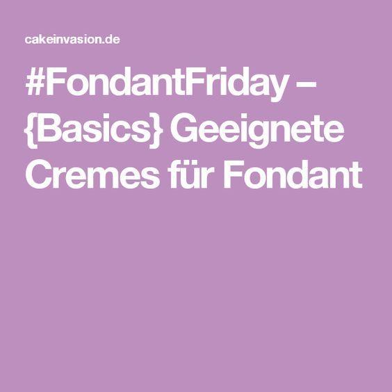 #FondantFriday – {Basics} Geeignete Cremes für Fondant