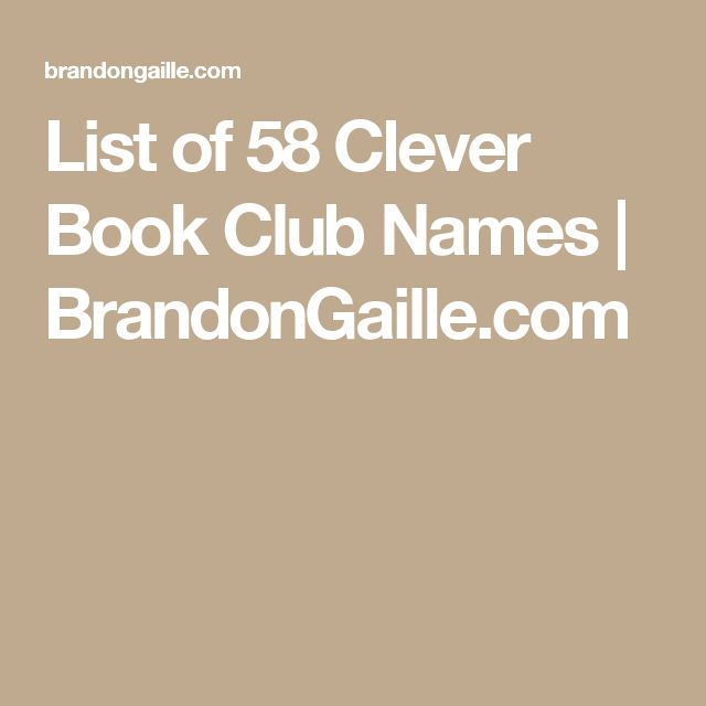 List of 58 Clever Book Club Names | BrandonGaille.com