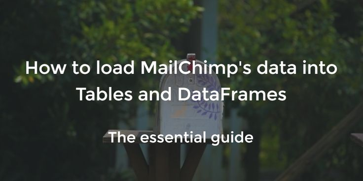 How to load MailChimp's data into Tables and DataFrames