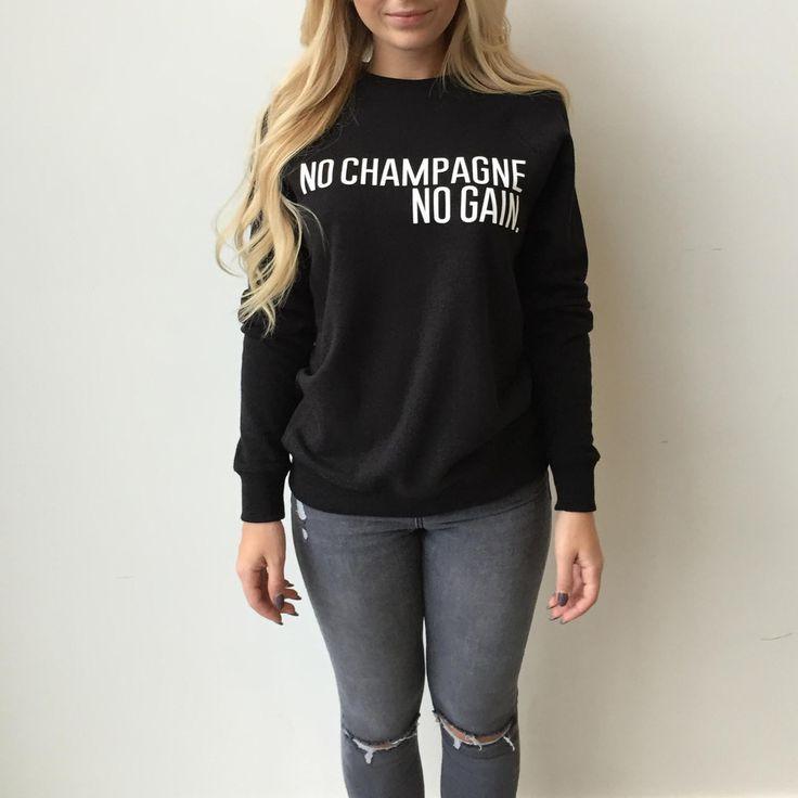"""Brunette The Label """"No Champagne. No Gain."""" Sweater - $70"""