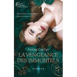 Le Destin D'une Déesse Tome 3 - La Vengeance Des Immortels de Aimée Carter