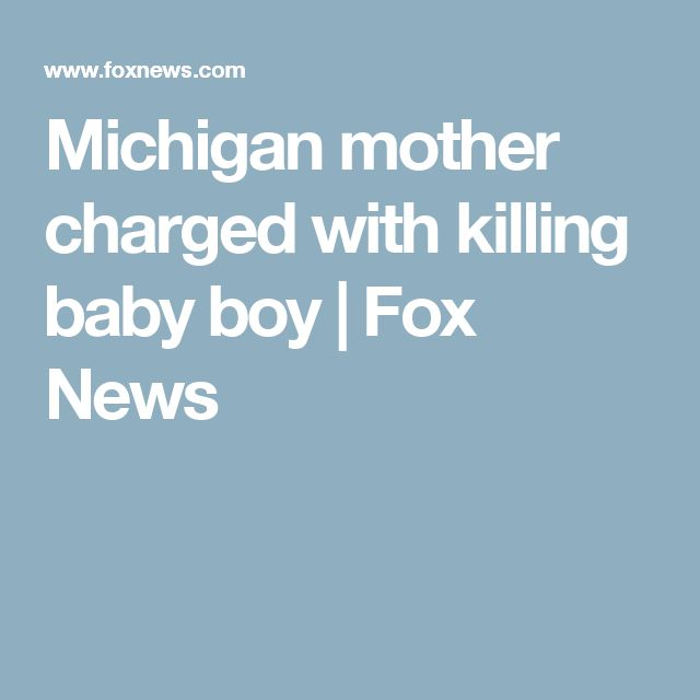 Michigan mother charged with killing baby boy | Fox News