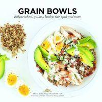 Grain Bowls: Bulgur Wheat, Quinoa, Barley, Rice, Spelt by Anna Shillinglaw Hampton, EPUB, 1784880485, cookingebooks.info