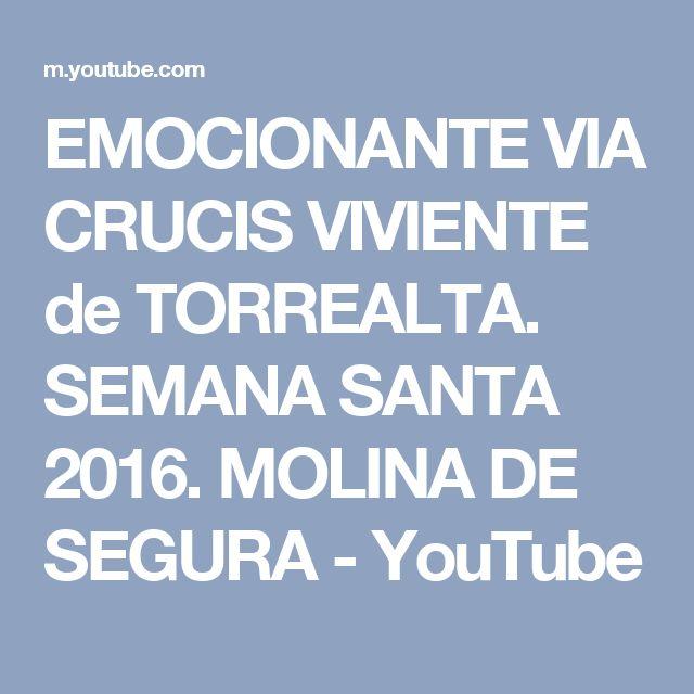 EMOCIONANTE VIA CRUCIS VIVIENTE de TORREALTA. SEMANA SANTA 2016. MOLINA DE SEGURA - YouTube