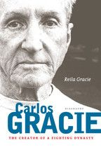 The Creator of a Fighting Dynasty - Carlos Gracie Sr Biography Book by | Budovideos Inc