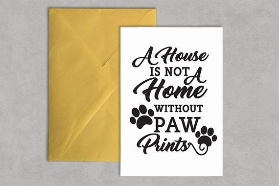 A House Is Not A Home Without Pawprints Printable Wall Art