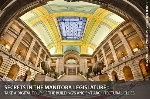 Canadian Geographic - Secrets in the Manitoba Legislature. #exploremb