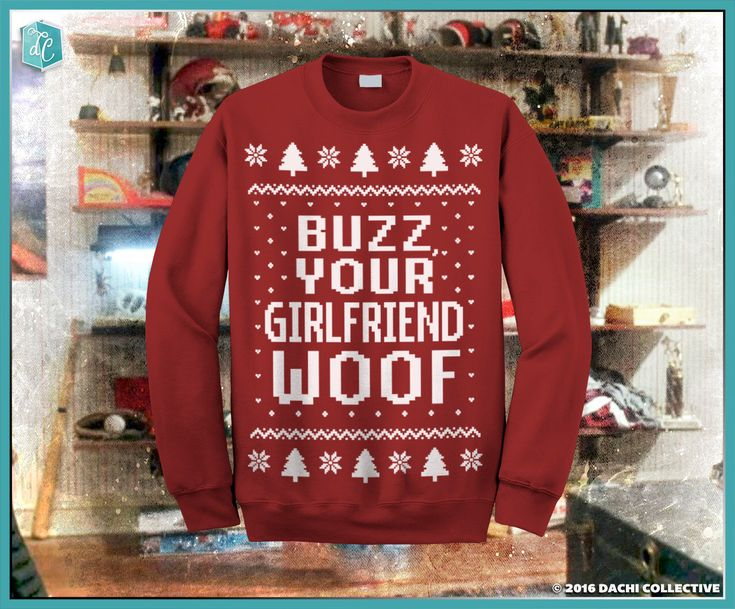Home Alone - Buzz Your Girlfriend, WOOF - Ugly Christmas Sweater Pick Your Size S - 3XL!!! **Priority Shipping** by dachicollective on Etsy https://www.etsy.com/listing/489827119/home-alone-buzz-your-girlfriend-woof