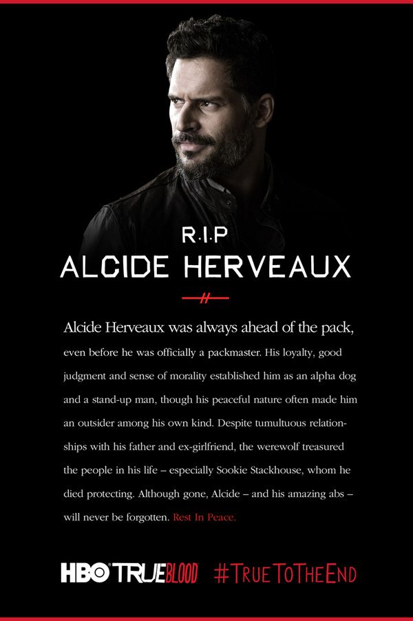 Really Really sad!! Miss Alcide bad. Show jut isn't the same...although it's almost over and it will really be sad...