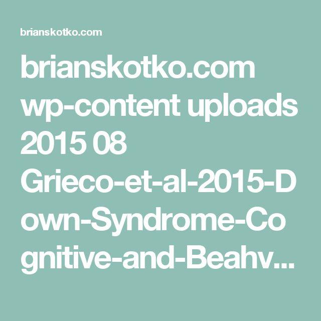 brianskotko.com wp-content uploads 2015 08 Grieco-et-al-2015-Down-Syndrome-Cognitive-and-Beahvioral-Functioning-Across-the-Lifespan-AJMG.pdf