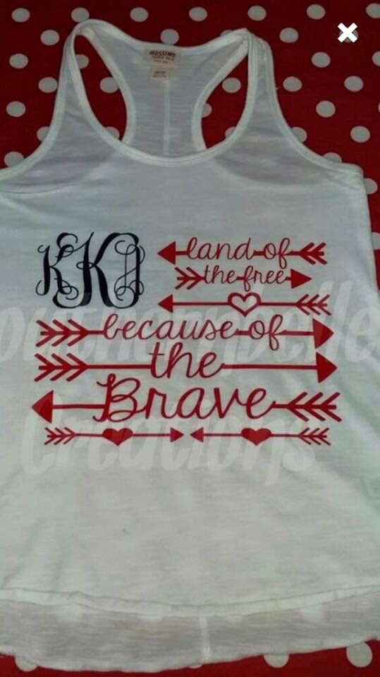 Land Of The Free Because Of The Brave Monogram Tank Cricut