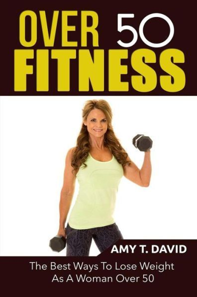 Over 50 Fitness: The Best Ways To Lose Weight As A Woman Over 50