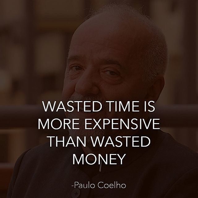 wasted time is more expensive than wasted money time quotes