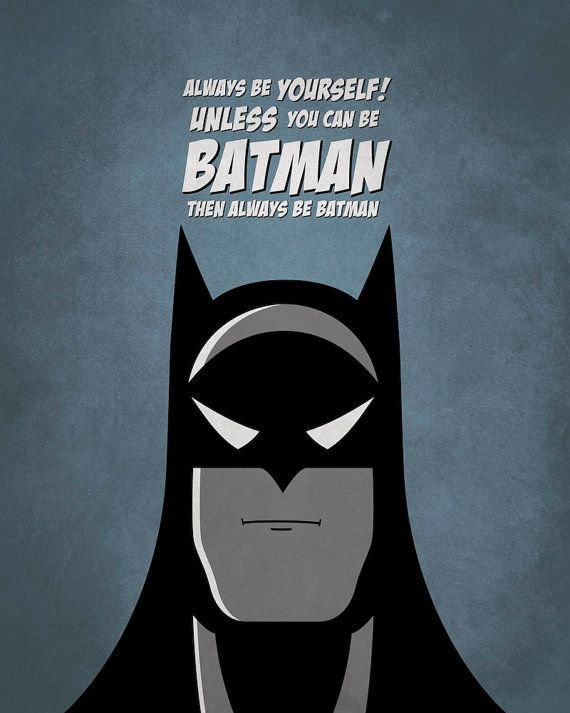 Always Be Yourself Unless You Can Be Batman Home Decor Kids Poster